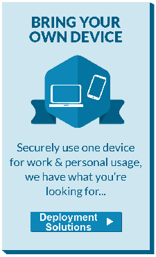 Bring your Own Device - Secure Deployment Solutions