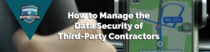 Data Security of Third Party Contractors Banner