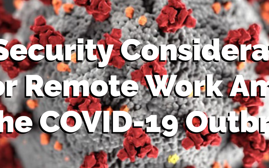 6 Security Considerations for Remote Work Amidst the COVID-19 Outbreak