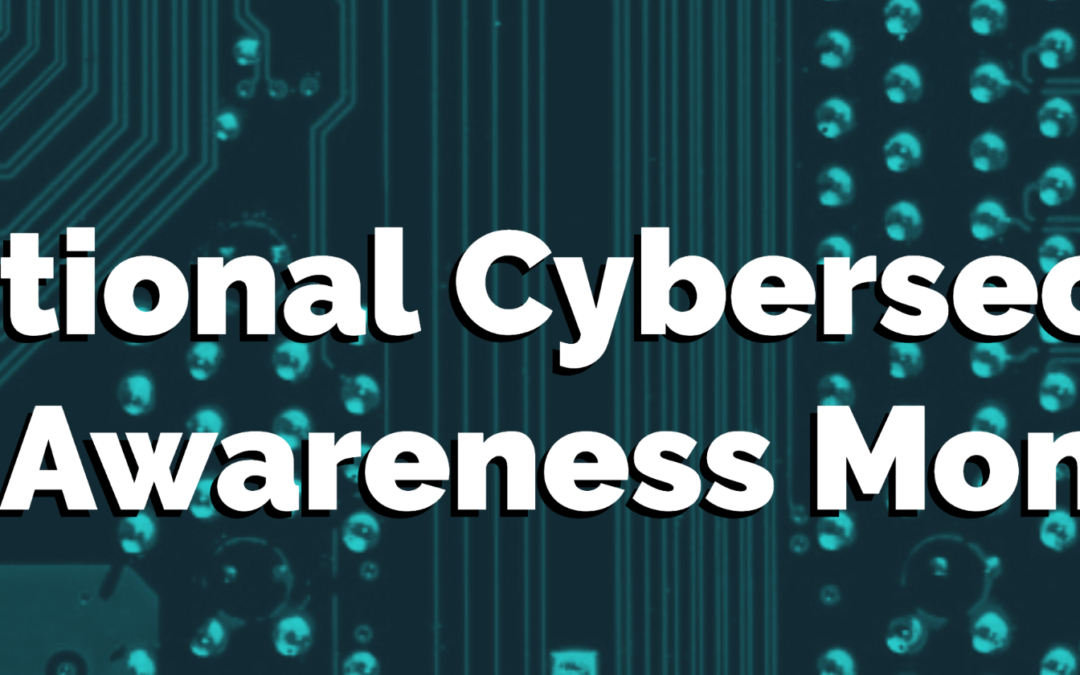 National Cybersecurity Awareness Month: October 2020