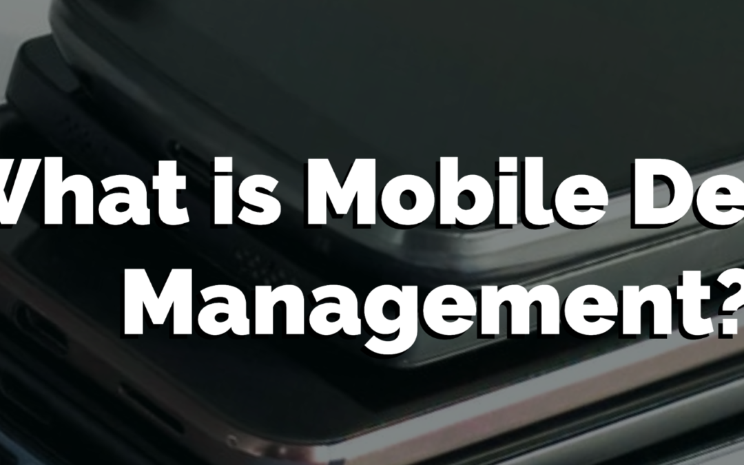 What is Mobile Device Management (MDM)? | Strengths and Weaknesses