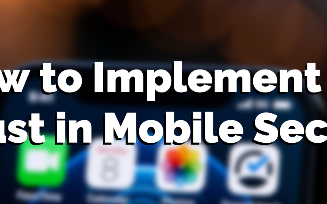 How to Implement Zero Trust in Mobile Security