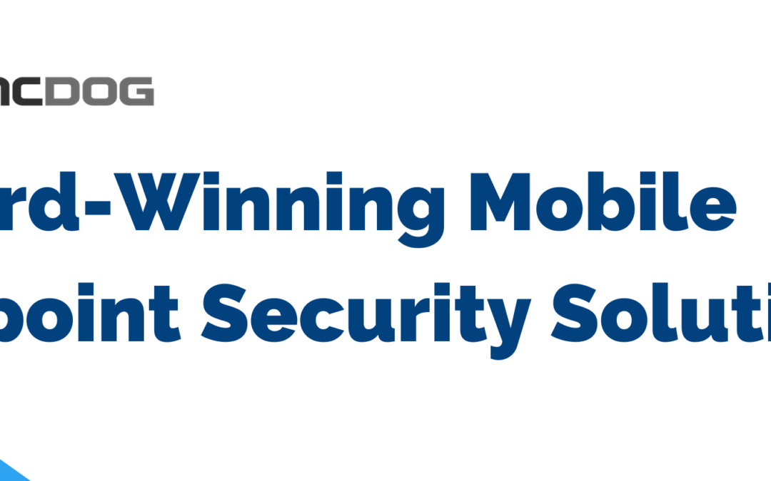 SyncDog's Mobile Endpoint Security Solution Earned Gold in the 17th Annual Cyber Security Global Excellence Awards