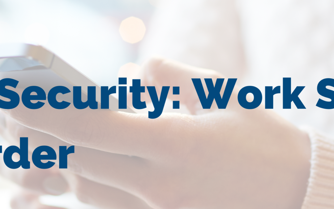 Mobile Security: Work Smarter, Not Harder